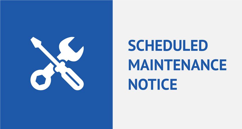 Scheduled Maintenance Notice